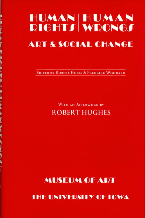 Human Rights Human Wrongs Art & Social Change. Robert Hobbs, Fredrick Woodard.