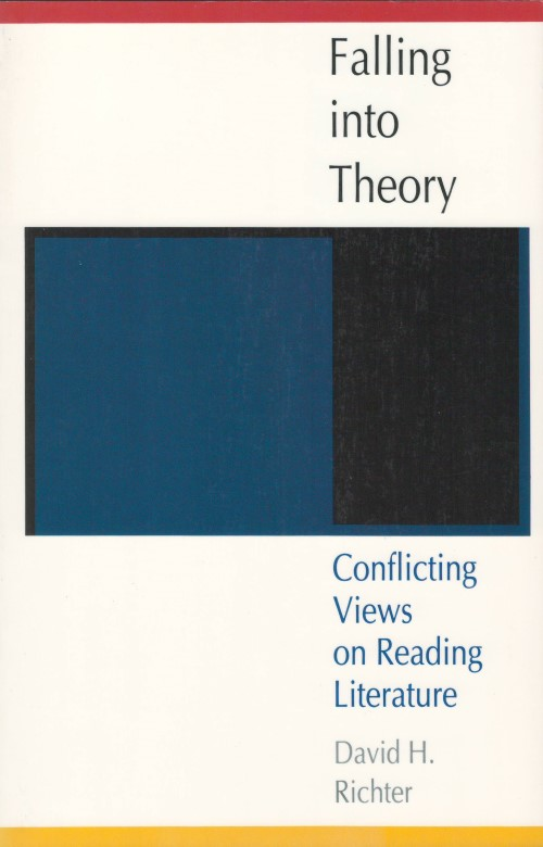 Falling into Theory: Conflicting Views on Reading Literature. David H. Richter.