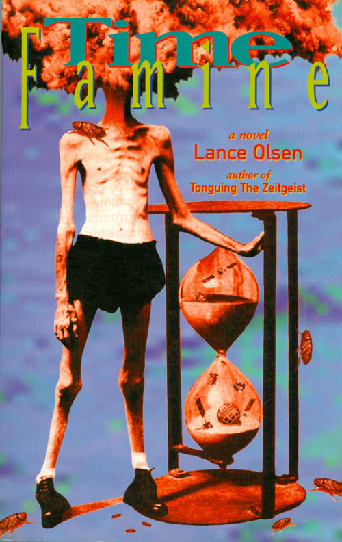 Time Famine: A Novel. Lance Olsen.