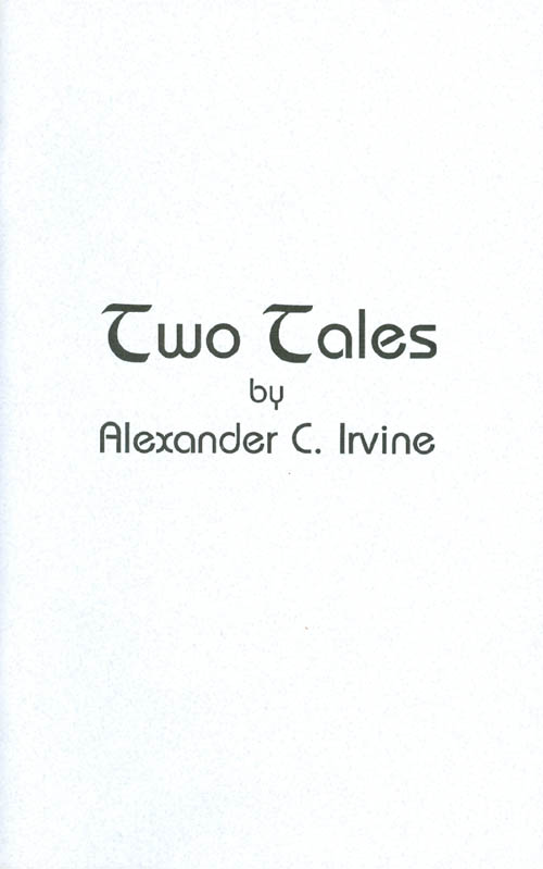 Two Tales. Alexander C. Irvine.