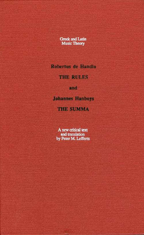 The Rules - and - The Summa. Robertus de Handlo, Johannes Hanboys, Peter M. Lefferts.