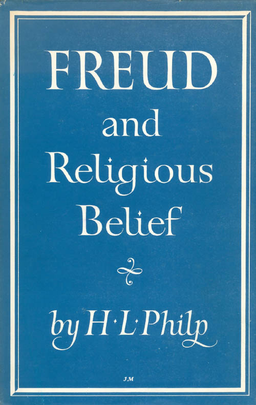 Freud and Religious Belief. H. L. Philp.