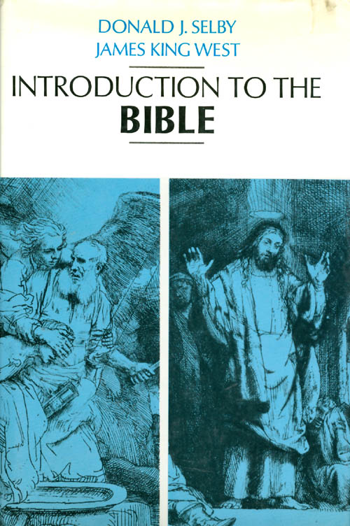 Introduction to the Bible. Donald J. Selby, James King West.
