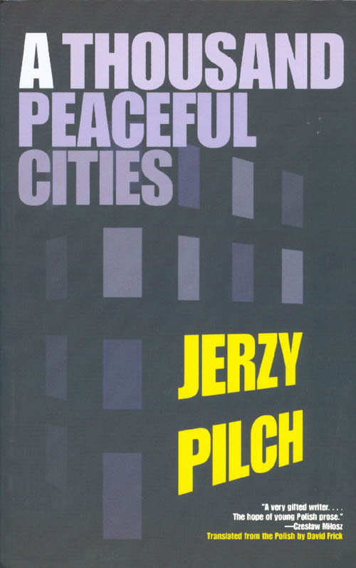 A Thousand Peaceful Cities. Jerzy Pilch.