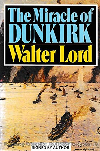 The Miracle of Dunkirk. Walter Lord.