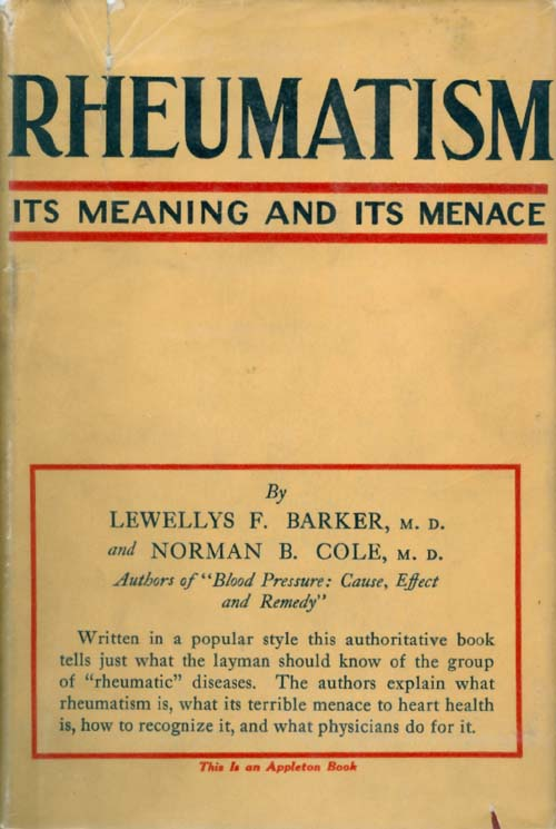 Rheumatism : Its Meaning and Its Menace. Lewellys F. Barker.
