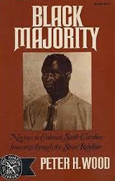 Black Majority: Negroes in Colonial South Carolina from 1670 Through the Stono Rebellion. Peter H. Wood.