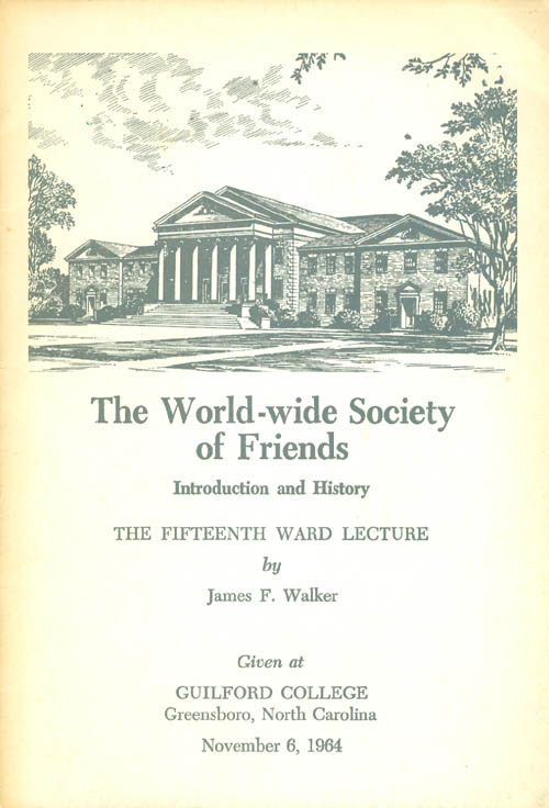 The World-wide Society of Friends : Introduction and History (The Fifteenth Ward Lecture). James F. Walker.