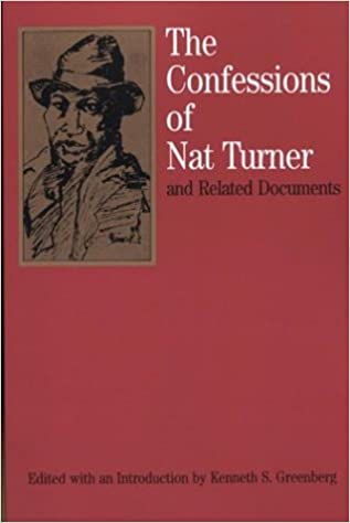 The Confessions of Nat Turner: and Related Documents (Bedford Cultural Editions Series). Nat Turner, Kenneth S. Greenberg.