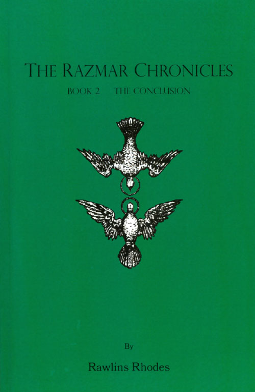 The Razmar Chronicles Book 2: The Conclusion. Rawlins Rhodes.