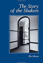 The Story of the Shakers. Flo Morse.