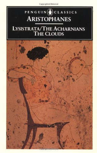 Lysistrata and Other Plays (The Acharnians / The Clouds). Aristophanes, Alan H. Sommerstein.