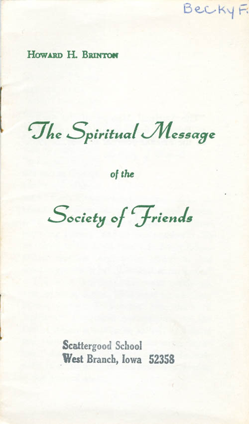 The Spiritual Message of the Society of Friends. Howard H. Brinton.