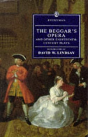 The Beggar's Opera and Other Eighteenth-Century Plays. David W. Lindsay, introduction.