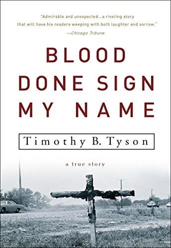 Blood Done Sign My Name: A True Story. Timothy B. Tyson.