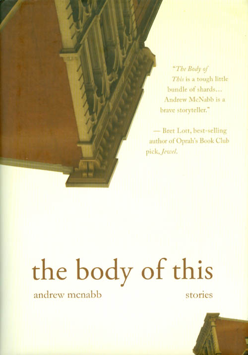 The Body of This : Stories. Andrew McNabb.