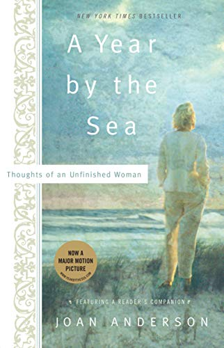 A Year By The Sea: Thoughts of an Unfinished Woman. Joan Anderson.