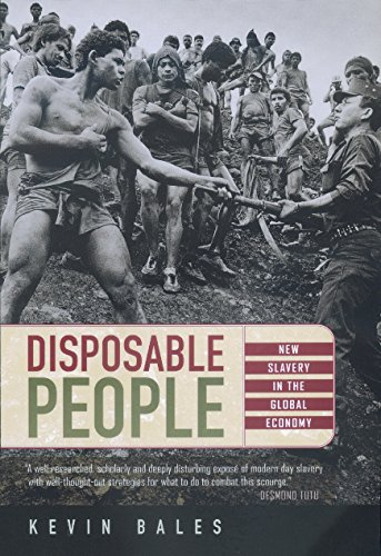 Disposable People: New Slavery in the Global Economy. Kevin Bales.