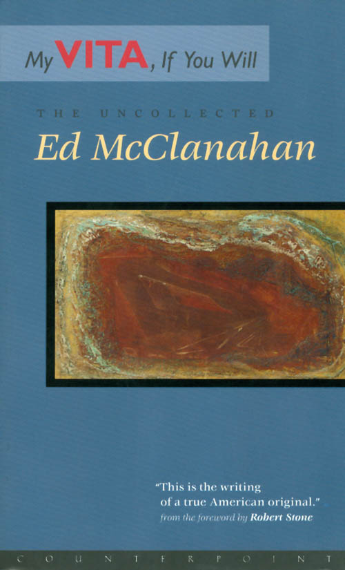 My Vita, If You Will: The Uncollected Ed McClanahan. Ed McClanahan.