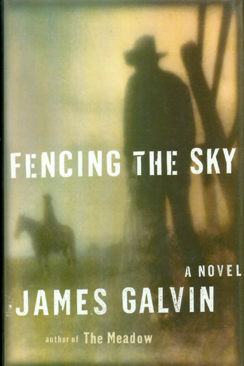 Fencing the Sky. James Galvin.