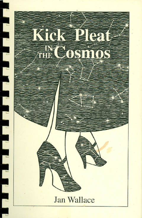 Kick Pleat in the Cosmos. Jan Wallace.
