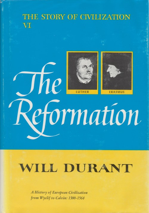 The Reformation (The Story of Civilization VI). Will Durant.