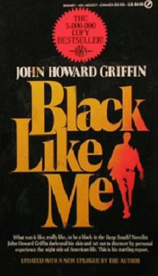 Black Like Me: Updated with a New Epilogue. John Howard Griffin.