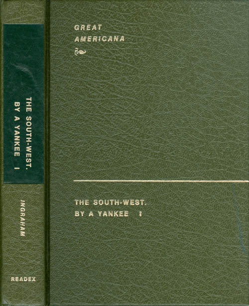 The South-west : By a Yankee (Volume 1). Joseph Holt Ingraham.