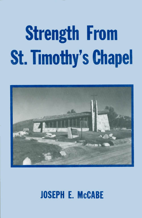 Strength from St. Timothy's Chapel. Joseph E. McCabe.