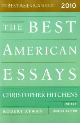 The Best American Essays 2010. Best American Series, Christopher Hitchens.