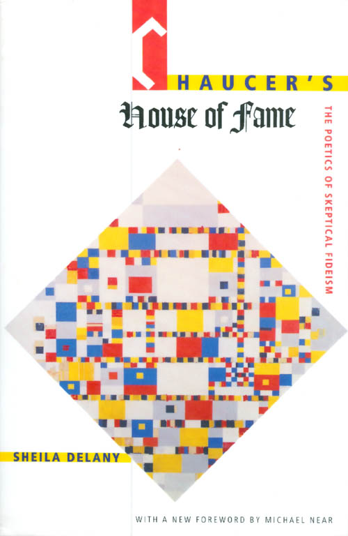Chaucer's House of Fame: The Poetics of Skeptical Fideism. Sheila Delany.