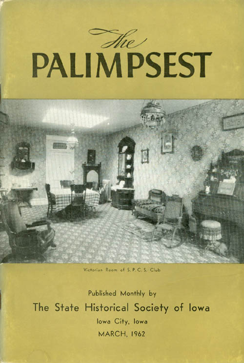 The Palimpsest - Volume 43 Number 3 - March 1962. William J. Petersen.