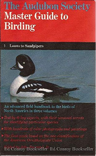 The Audubon Society Master Guide to Birding, Vol. 1: Loons to Sandpipers. John Jr Farrand.