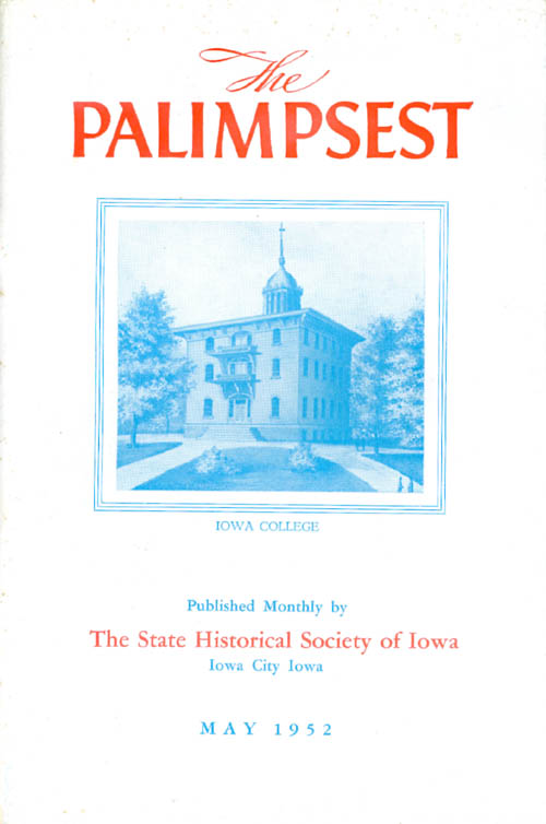 The Palimpsest - Volume 33 Number 5 - May 1952. William J. Petersen.