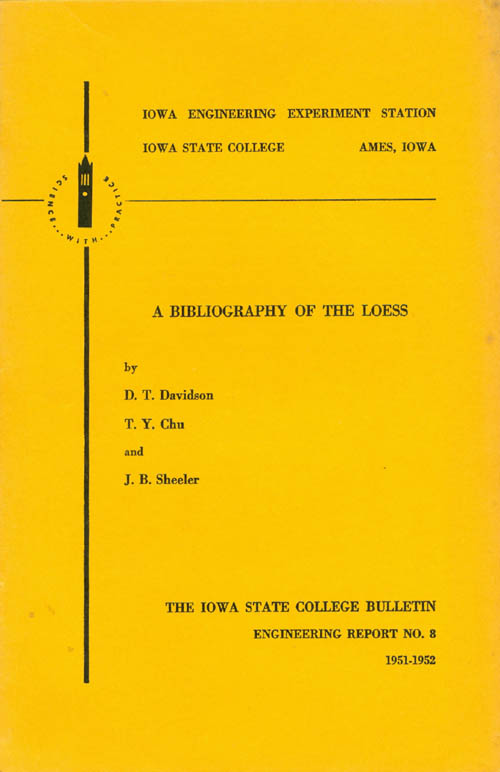 A Bibliography of the Loess (Engineering Report No. 8 of the Iowa Engineering Experiment Station) [Vol. L, No. 21]. D. T. Davidson, T. Y. Chu, J. B. Sheeler.