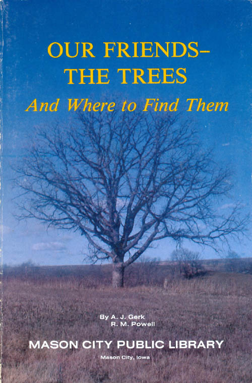 Our Friends - The Trees And Where to Find Them. A. J. Gerk, R. M. Powell.