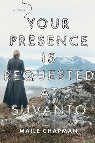 Your Presence Is Requested at Suvanto. Maile Chapman.