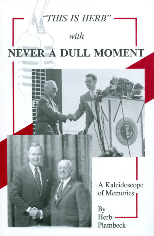 """Never a Dull Moment : A Kaleidoscope of Memories (""""This Is Herb""""). Herb Plambeck."""