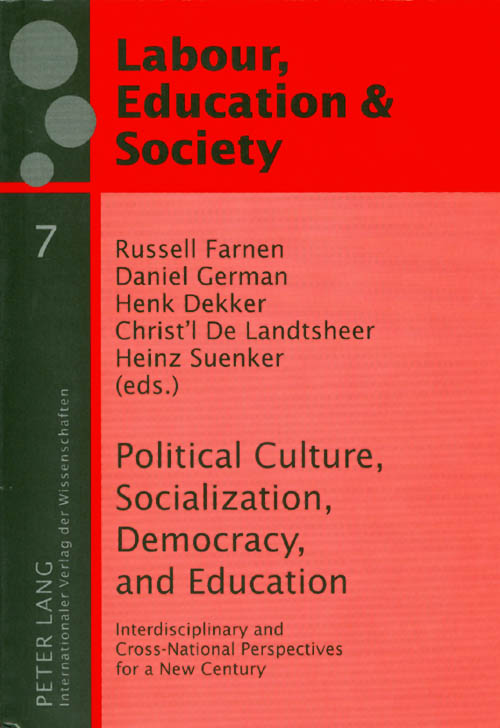 Political Culture, Socialization, Democracy, and Education : Interdisciplinary and Cross-National Perspectives for a New Century. Russell Farnen, Daniel German.