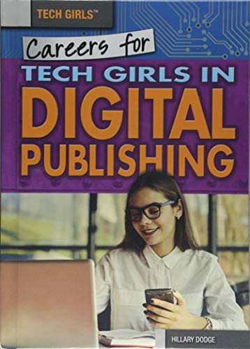 Careers for Tech Girls in Digital Publishing. Hillary Dodge.