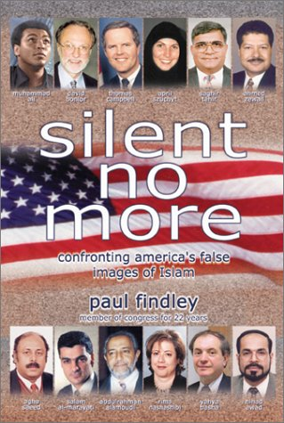 Silent No More: Confronting America's False Images of Islam. Paul Findley.