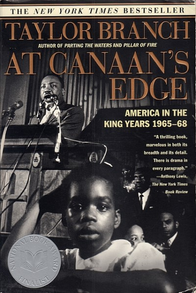 At Canaan's Edge: America in the King Years, 1965-68. Taylor Branch.