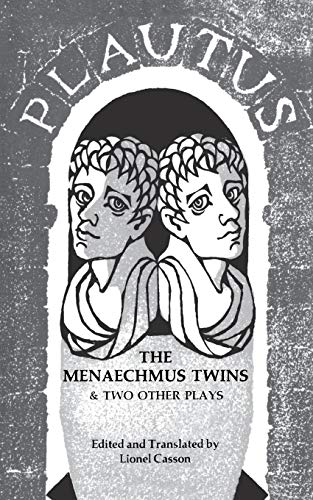 The Menaechmus Twins & Two Other Plays. Plautus, Lionel Casson.