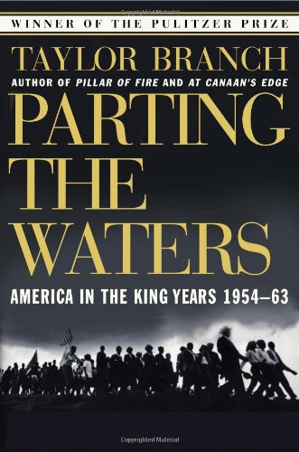 Parting the Waters : America in the King Years 1954-63. Taylor Branch.