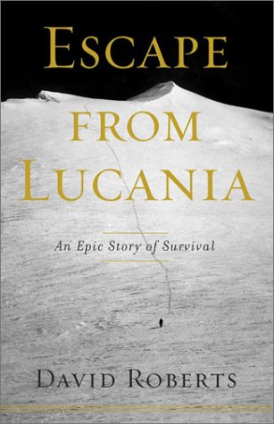 Escape from Lucania: An Epic Story of Survival. David Roberts.