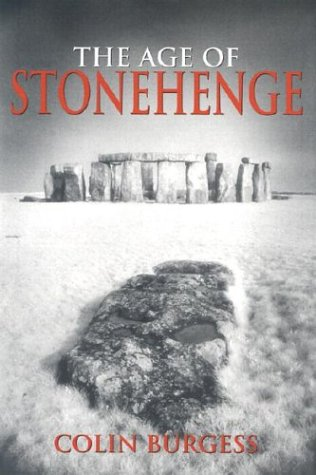 The Age of Stonehenge. Colin Burgess.