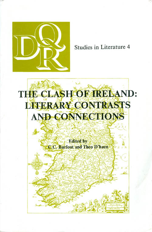The Clash of Ireland: Literary Contrasts and Connections. C. C. Barfoot, Theo D'haen.