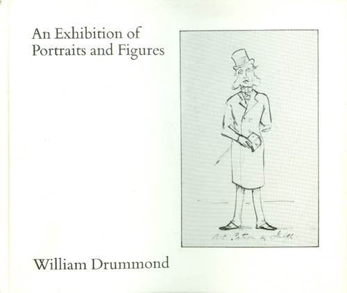 An Exhibition of Portraits and Figures by Artists Born in 17th to 20th Centuries. William Drummond.