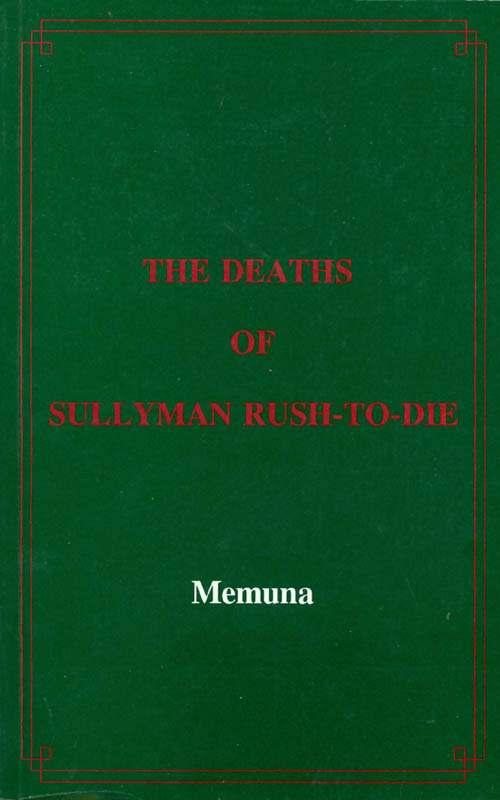 The Deaths of Sully-Man Rush-to-Die. Memuna.