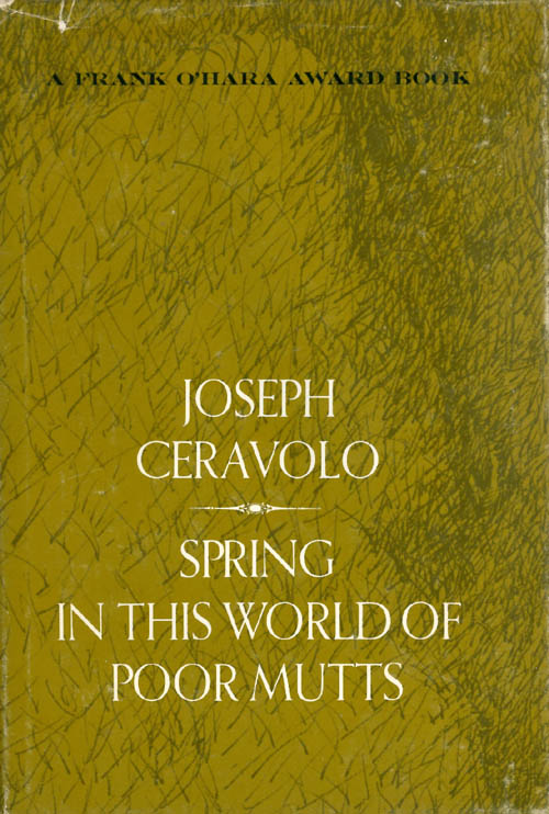 Spring in This World of Poor Mutts. Joseph Ceravolo.